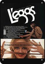 1972 Sexy Woman & LEGGS PANTYHOSE Panty Hose Nylon DECORATIVE REPLICA METAL SIGN