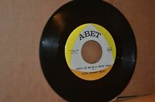 LITTLE JOHNNY TRUITT: DON'T LET ME BE A CRYIN' MAN; A-BET NORTHERN SOUL MINT- 45