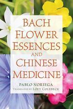 Bach Flower Essences and Chinese Medicine by Pablo Noriega (2016, Paperback)