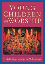 Young Children and Worship by Sonja M. Stewart and Jerome W. Berryman (1988,...