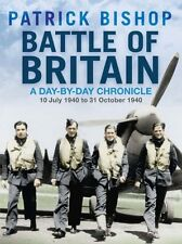 Battle of Britain: A Day-by-day Chronicle, 10 July - 31 October 1940,Patrick Bi