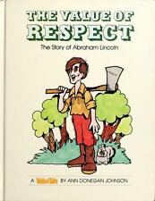 The Value of Respect : The Story of Abraham Lincoln
