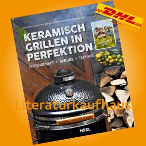 Beck: Keramisch Grillen in Perfektion Handbuch/Ratgeber/Keramikgrill/BBQ/Rezepte