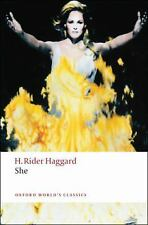 Oxford World's Classics: She by H. Rider Haggard (2008, Paperback)