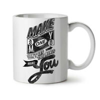 Make Money Dollar NEW White Tea Coffee Mug 11 oz | Wellcoda