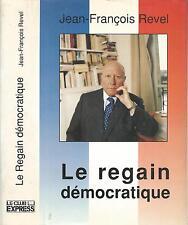 Le regain democratique.Jean-François REVEL.Le Club Express CB30