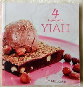 """4 Ingredients YIAH by Kim McCosker - """"Your Inspiration at home"""""""