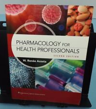 Pharmacology for Health Professionals by W. Renée Acosta (2012, Paperback, Revis