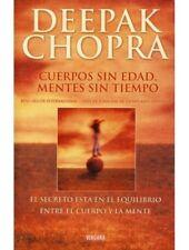 Cuerpos Sin Edad, Mentes Sin Tiempo by Deepak Chopra (Spanish, Paperback)