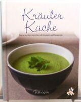 Kräuter Küche + Umfangreiches kompaktes Kochbuch + Leckere gesunde Gerichte (38)