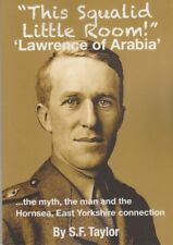 This Squalid Little Room: Lawrence of Arabia in Hornsea, East Yorkshire 1934-35