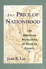 The Price of Nationhood: The American Revolution in Charles County