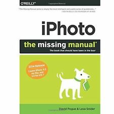 iPhoto: The Missing Manual: 2014 release, covers iPhoto 9.5 for Mac and 2.0 for