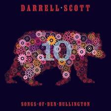 Darrell Scott - Ten - Songs Of Ben Bullington (NEW CD)