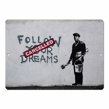 "Banksy Art Follow Your Dreams Mini 5"" x 7"" Metal Sign"