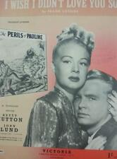 Vintage Wish I Didn't Love You So Betty Hutton Perils Pauline  MUSIC SHEET 1947