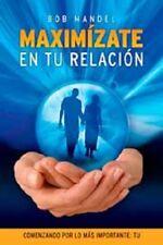 Maximizate en tu Relacion by Bob Mandel (Spanish, Paperback)