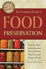 The Complete Guide to Food Preservation: Step-By-Step Instructions on How to Fre