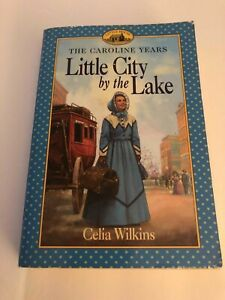 Caroline Years Little City by the Lake by Celia Wilkins Little House Series book