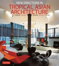 New listing New Directions in Tropical Asian Architecture by Amanda Achmadi, Philip Goad.