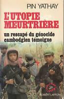Livre un rescapé du génocide Cambodgien témoigne Pin Yathay book