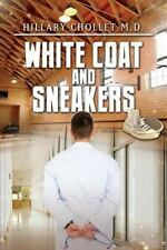White Coat and Sneakers by Hillary Chollet (2013, Paperback)