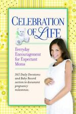 New - Celebration of Life: Everyday Encouragement for Expecting Moms