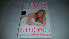 Strong Looks Better Naked by Khloe Kardashian (2015, Hardcover) SIGNED 1st/1st
