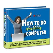 How to Do Just About Anything on a Computer: Hints