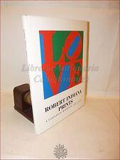 ARTE CONTEMPORANEA - Sheehan, S.: ROBERT INDIANA PRINTS Catalogo Ragionato 1991