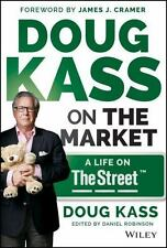 Doug Kass on the Market: A Life on TheStreet, Kass, Douglas A., New Book
