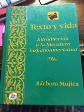 Texto y Vida : Introdución a la Literatura Hispanoamericana by Bárbara Mujica (1