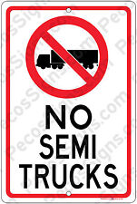 "NO SEMI TRUCKS w/Symbol 12""x18"" Aluminum Sign - Made in the USA - UV Protected"