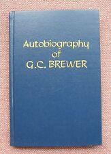 Autobiograpshy of G. C. Brewer ~ Church of Christ ~ HB 1957