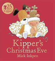 Kipper's Christmas Eve by Inkpen, Mick | Paperback Book | 9781444916232 | NEW