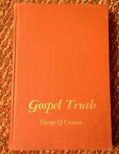 Gospel Truth, Discourses of President George Q. Cannon 1957, Volume I