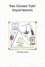 Fun Science Fair Experiments by Jeremy Lewis (2014, Paperback)