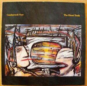 Camberwell Now - The Ghost Trade (Charles Hayward; ex-This Heat; UK pressing) LP