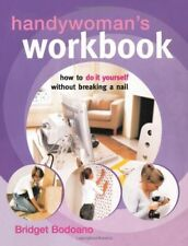 Very Good, Handywoman's Workbook: How to Do it Yourself without Breaking a Nail,