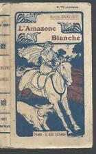L'amazone blanche.Roger DUGUET.Bayard CV7