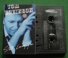 Tom Robinson Still Loving You inc You Tattooed Me + Cassette Tape - TESTED