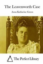 The Leavenworth Case by Anna Katharine Green (2015, Paperback)