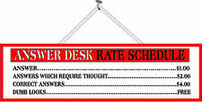 Answer Desk Rate Schedule Funny Office Humor Sign PM049