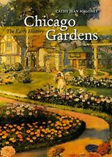 Chicago Gardens: The Early History (Center Books on Chicago and Environs) by…