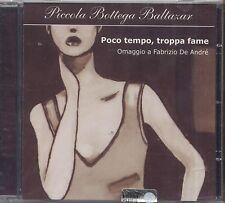 PICCOLA BOTTEGA BALTAZAR - Poco tempo troppa fame - FABRIZIO DE ANDRE' CD SEALED