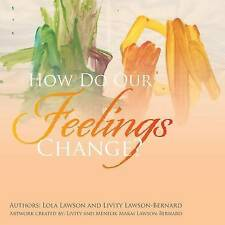 NEW How Do Our Feelings Change? by Lola Lawson