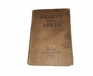 Beauty For Ashes By Grace Livingston Hill 1935 Hardcover