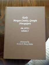Early Morgan County, Georgia Newspapers The 1870's Volume 2 Genealogy Book