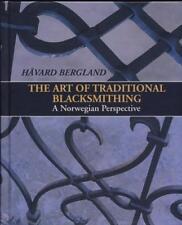 The Art of Traditional Blacksmithing Norwegian Perspectives / blacksmith / forge