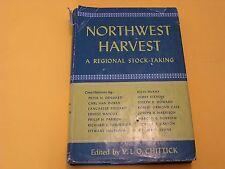 Northwest Harvest A Regional Stock Taking by V. L. O. Chittick Timber Cultural